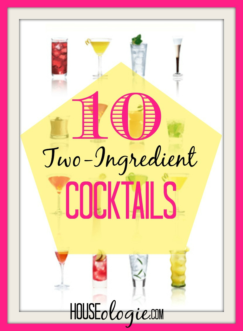 10 two ingredient cocktails houseologie for Cocktail 2 ingredients