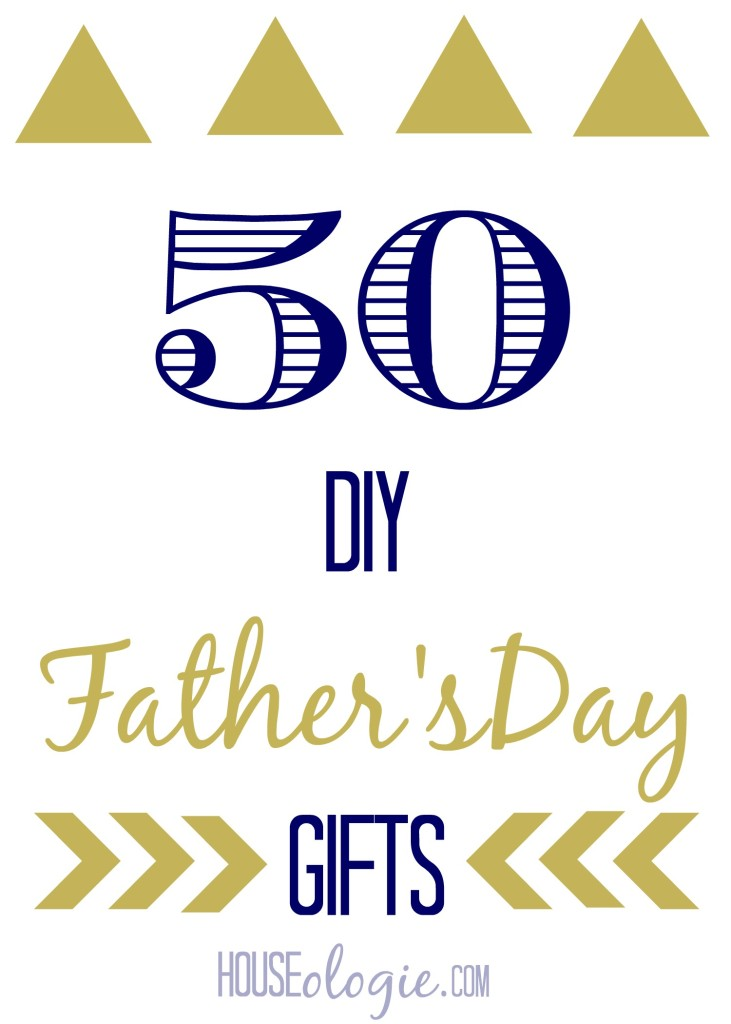 50 DIY Father's Day Gifts