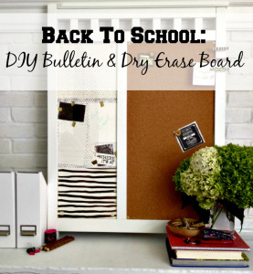 Back To School DIY Bulletin Board & Dry Erase Board