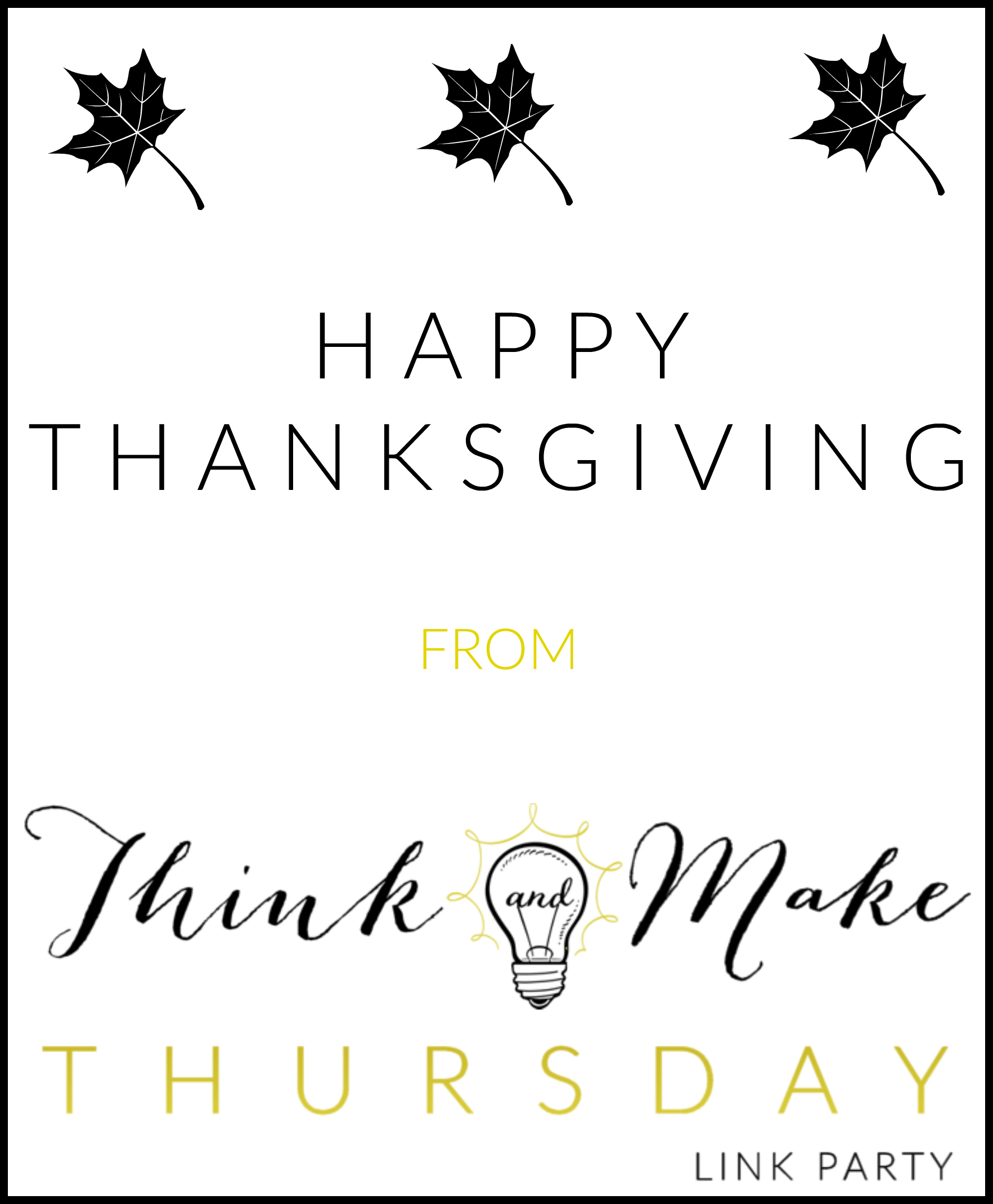 Happy Thanksgiving from Think and Make Thursday